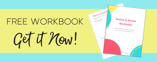 Click Here to Download Your Review & Renew Workbook by Jewell Siebert. Make the Next 12 Months Even Better than the Last!
